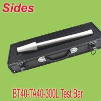 Bt40 ta40 300l конус Тесты шпиндель бар шпинделя оправки Тесты стержень используется на ЧПУ