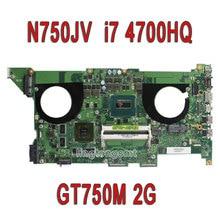 for ASUS N750JV laptop motherboard N750JV N750JK Rev 3.0 2GB 8 video cards mainboard with Intel I7 4700HQ CPU 100% tested