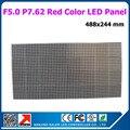 Цена от производителя крытый P7.62 матричный красный цвет F5.0 из светодиодов прокрутки знак модуль 488x244mm1 / 16 scan F5.0 красный из светодиодов панель
