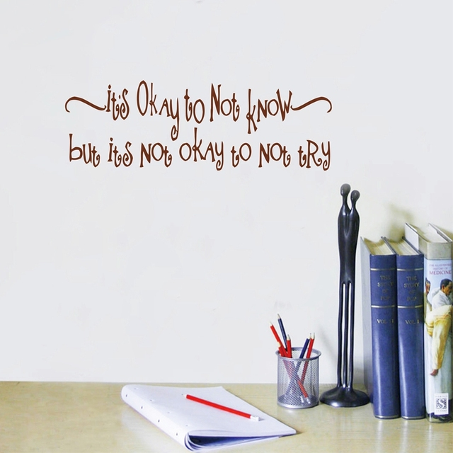 Educational Quotes Wall Decal Decor Its Okay To Not Know But Its Not