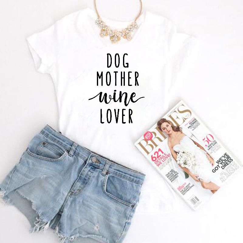 6ebba9ca18a8 Dog Mother Wine Lover T-shirt Unisex Tshirt, Funny Dog Quote Tee Shirts  Women