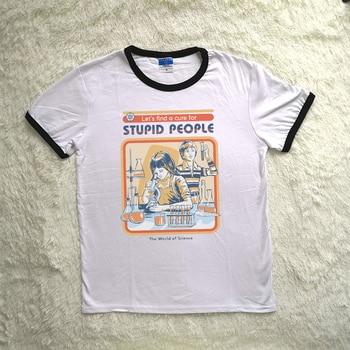 Новый бренд в винтажном стиле унисекс Женские топы забавные Let's Find a Cure для тупых людей с буквенным принтом летняя хлопковая Футболка для жен... >> A Tshirt Store