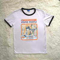 Nouvelle marque Vintage Style unisexe haut pour femme drôle trouvons un remède pour les personnes stupides lettres imprimées été coton t-shirt femmes