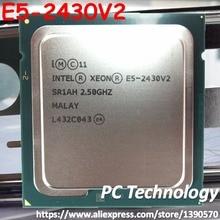 E5 2430V2 أصلي Intel Xeon E5 2430V2 2.5 جيجاهرتز 6 Core 15 ميجابايت smartكاش E5 2430 V2 LGA1356 80 واط شحن مجاني E5 2430 V2