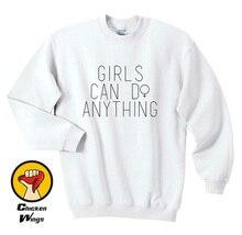 Girls Can Do Anything Sweatshirt - Womens  Feminist Feminism Strength Female C021