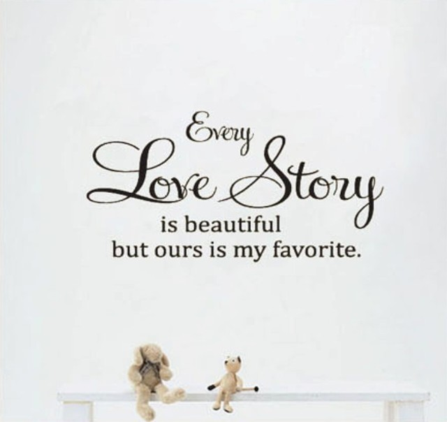 Every Love Story Is Beautiful But Ours Is My Favourate Wall Say Quote Word Lettering
