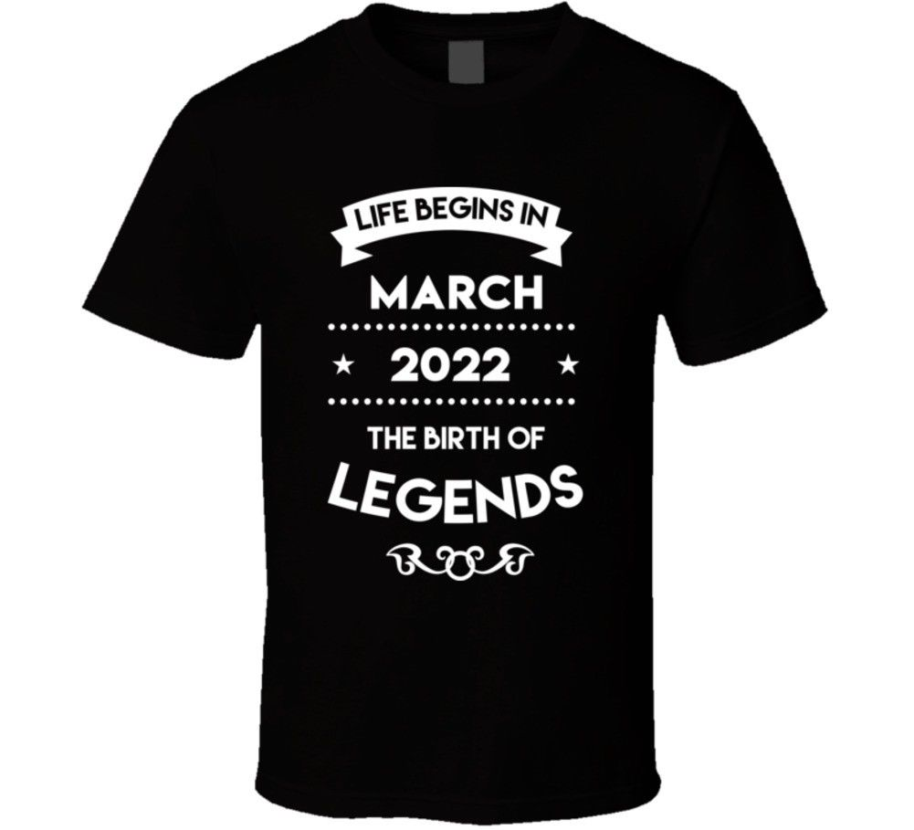 Life Begins In March 2022  T Shirt