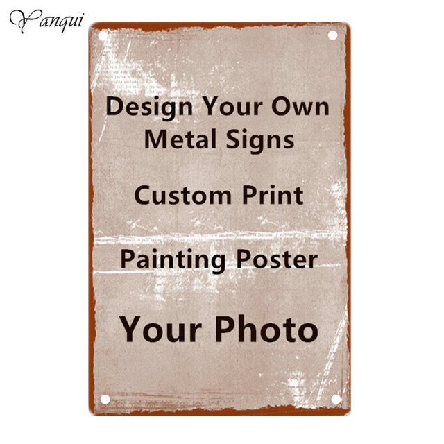 Custom Design Your Own Metal Tin Signs Customized Painting Metal Poster License Plate Bar Home Wall