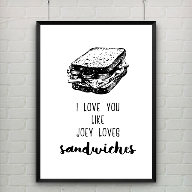 Romantic Quote Wall Art Canvas Painting I Love You Like Joey Loves  Sandwiches Black And White