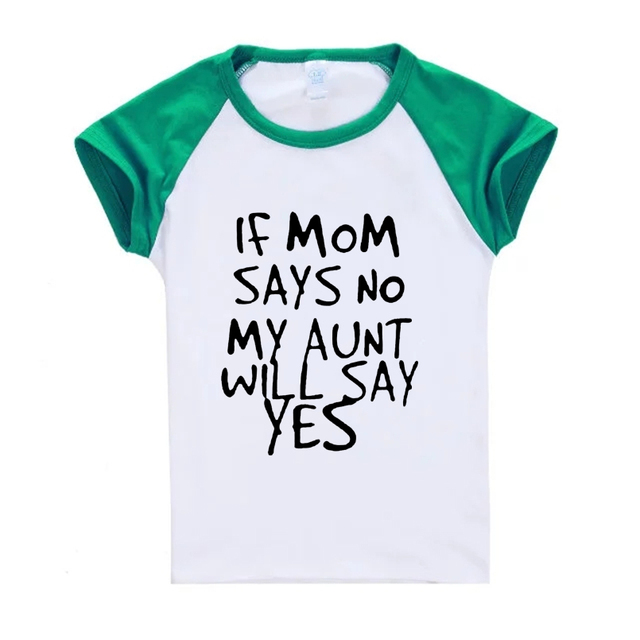cute t shirt for baby girls letter print patchwork t-shirt kids boys IF MOM  SAYS NO MY AUNT WILL SAY YES shirt tees ZST-F2087 2900ef234