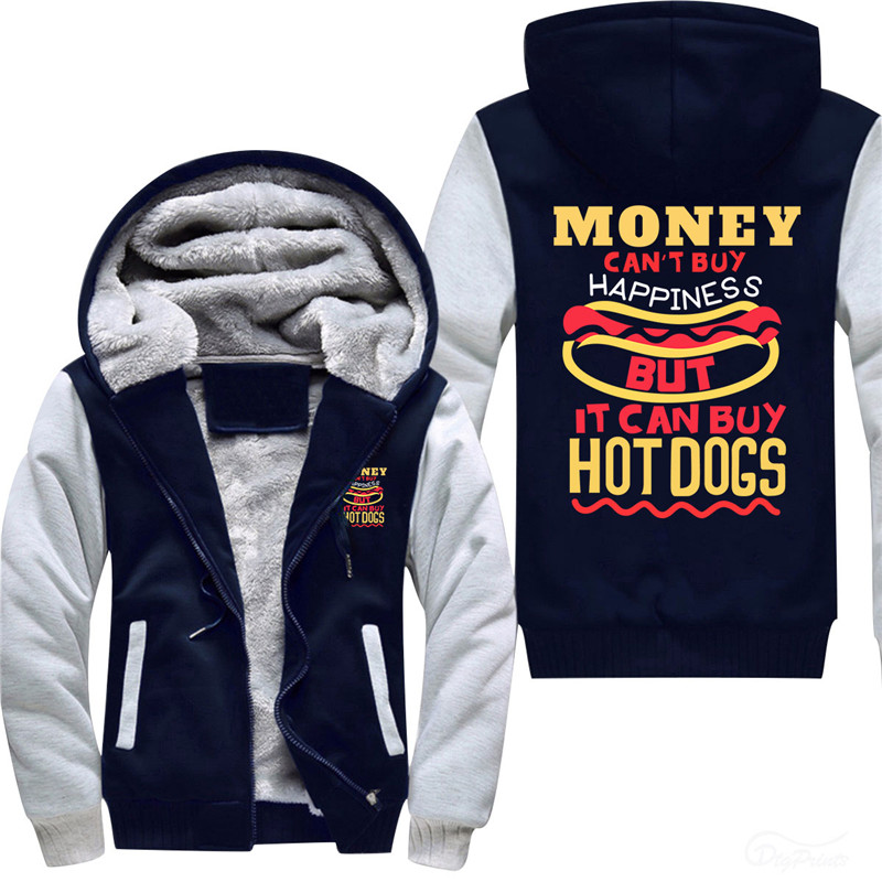 Money Can't Buy Happiness But It Can Buy Hot Dog Thickened Fleece Hoodiessteetwear