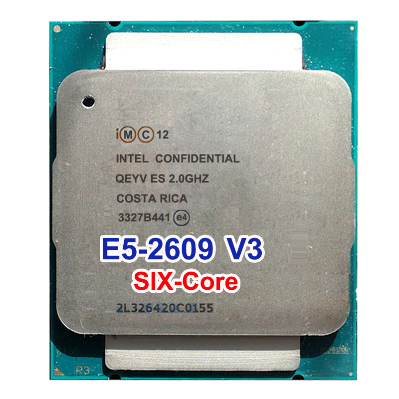 <font><b>Xeon</b></font> E5-2609v3 ES QS QEYV CPU 2.0GHz 6-Core E5 V3 2609V3 LAG2011 six core octa-core 6 thread PROCESSOR 85W image
