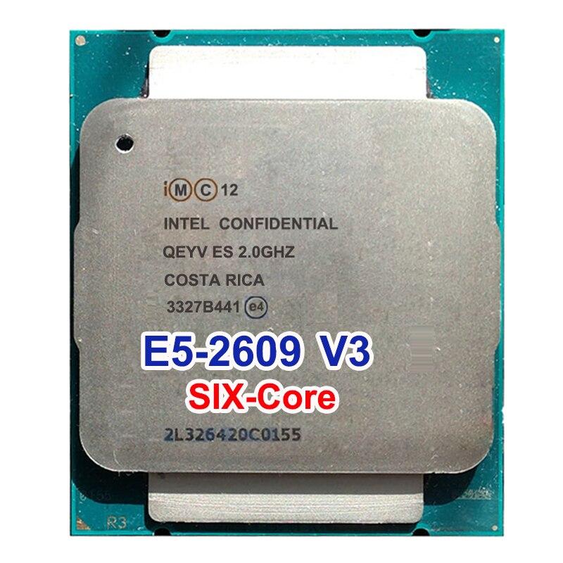 Xeon E5-2609v3 ES QS QEYV CPU 2.0 GHz 6 cœurs E5 V3 2609V3 LAG2011 processeur octa-core 6 fils six cœurs 85 W