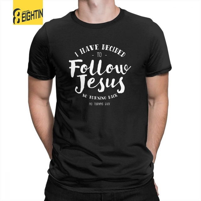 0d4b106bcd79 I Have Decided To Follow Jesus T-Shirts New Design Crew Neck Tee Shirts  Pure Cotton Short Sleeved Cool Men s T Shirts Big Size