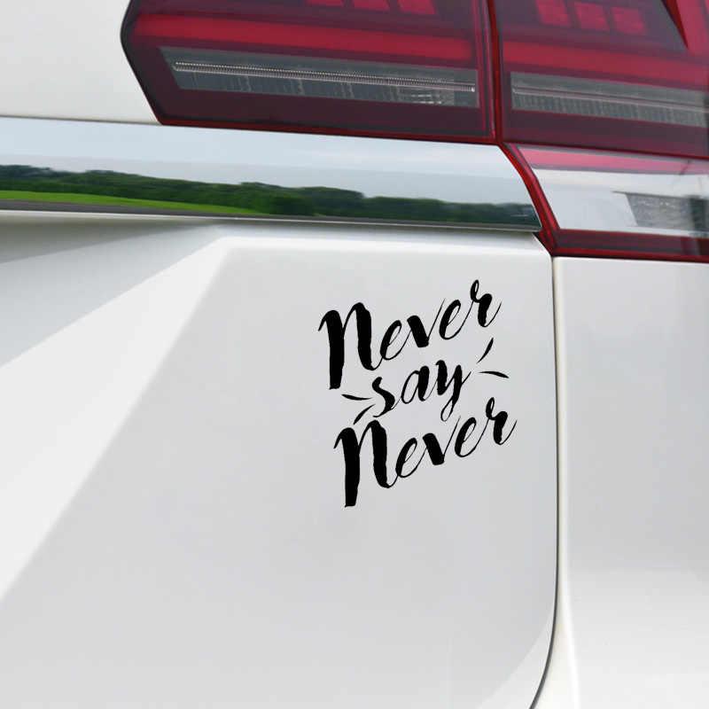 Never say never funny vinyl decal car bumper sticker 021