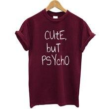 d07f3718 100% Cotton T Shirt Women Print Cute But Psycho Funny Tee Shirt Femme 2019  Summer