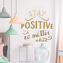 Creative Stay Positive Vinyl Decals Wall Stickers Removable Wall Sticker Art Decals Living Room Mural Bedroom Decor naklejki birds on the tree removable wall decals stickers living room furniture decor mural art sticker zy8208