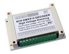 AC110V-220 V высокого напряжения приглушить 6CH DMX512 декодер 6 каналов DMX 4A/CH HV декодер диммерная доска для лампы накаливания огней