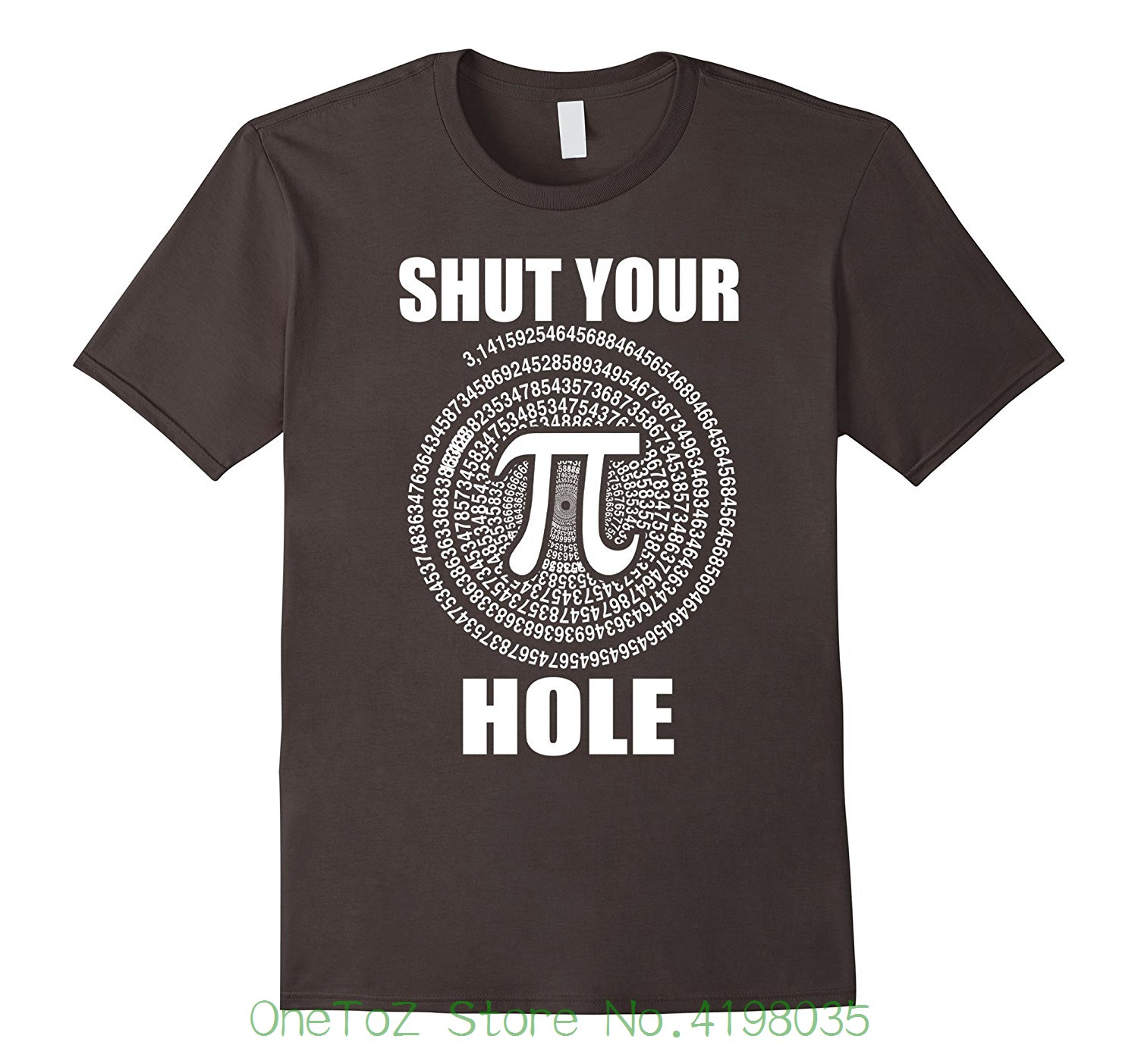 Pi Day Shirt Shut Your Pi Hole Funny Math Round Neck Best Selling Male Natural Cotton Shirt