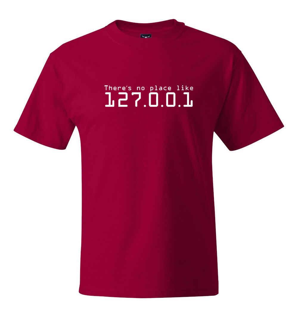 2019 mode il n'y a pas d'endroit comme 127.0.0.1 maison T-Shirt Cool Linux Geek ordinateur réseau unisexe Tee