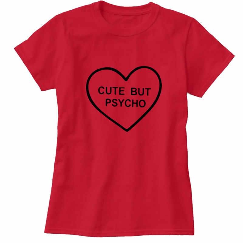5bc7a17c2a3cd9 Cute But Psycho heart T-shirts For Women Fashion harajuku funny Cotton T  shirt Regular