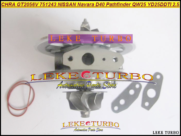 Free Ship Turbo cartridge CHRA GT2056V 751243-5002S 14411-EB300 Turbocharger For NISSAN Navara D40 Pathfinder QW25 YD25DDTi 2.5L free ship turbo cartridge chra for isuzu for holden rodeo d max colorado 3 0l 4jh1t 4jh1 rhf5 8973659480 8973544234 turbocharger