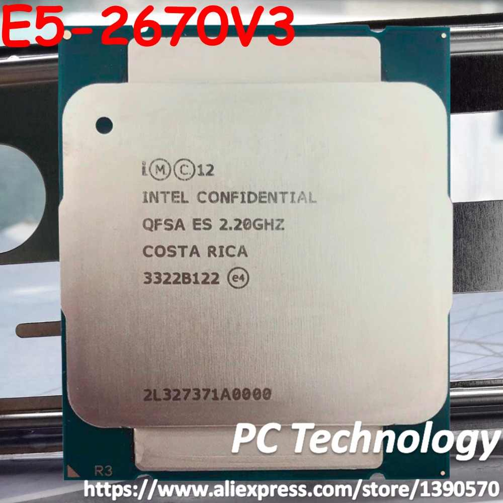 Original Intel Xeon cpu ES version e5 v3 QFSA E5-2670V3 2.20GHZ 30M 12-CORES 22NM E5 2670V3 LGA2011-3 Processor E5-2670 V3