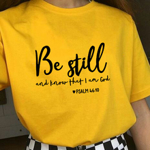 Be Still And Know That I Am God T-shirt Unisex Women Religious Christian Tshirt Casual Summer Faith Bible Verse Graphic Top Tee rosalind goforth how i know god answers prayer