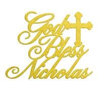 Spersonalizowane Dostosowane 1 sztuk Złota Srebra God Bless Ciasto Cupcake Topper Baby Shower Dziewczyna Chłopak 1st Urodziny Chrzest Party Deco