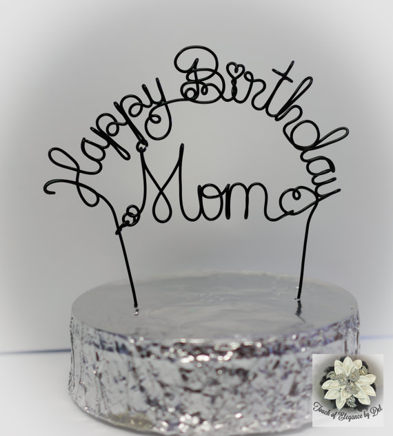 Happy Birthday Cake Topper Mother S Day Gift Personalized Wire