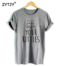 Show Me Your Kitties Tshirt