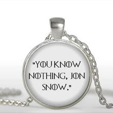 Game of Thrones Necklace You know nothing Jon Snow Book Jewelry Quote Necklaces Pendant Glass Dome Pendant Necklace A-098-1 HZ1