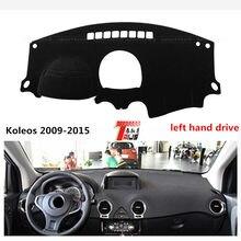 TAIJS movimentação da mão esquerda para Renault Koleos 2009-2015 estilo de Moda tampa do painel do carro para a Renault protetor solar pad