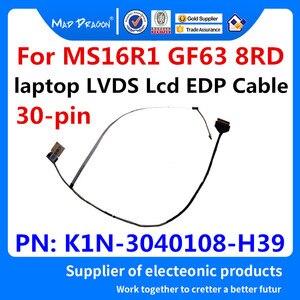 LOUCO DRAGÃO Marca novo laptop Lcd LVDS Cabo Para MSI MS16R1 GF63 8RD MS16R1 LCD EDP EDP CABO K1N-3040108-H39 30 -pin