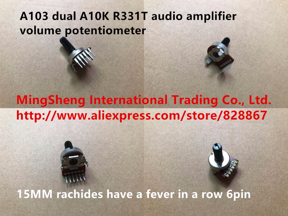 Original new 100% A103 dual A10K R331T audio amplifier volume potentiometer 15MM rachides have a fever in a row 6pin (SWITCH) 172 type f brand curved legs with switch potentiometer a10k