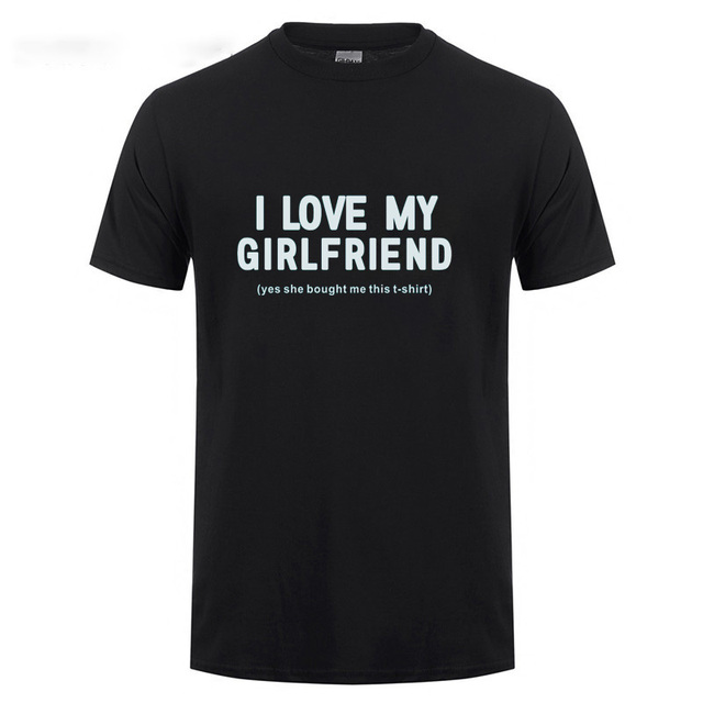 b500a1a16 Anniversary Gifts For Boyfriend I Love My Girlfriend Funny T Shirt For Men  Boys Cotton Short