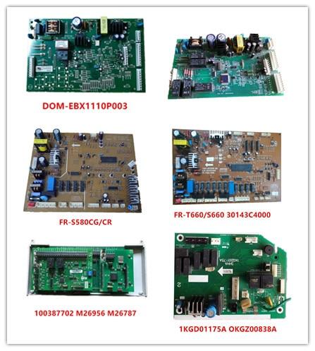 DOM-EBX1110P003| EBX1070P004| FR-S580CG/CR| 100387702 M26956 M26787| 1KGD01175A OKGZ00838A|30143C4000  Used