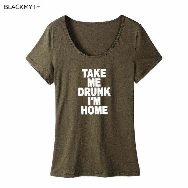 55e915871fab7 BLACKMYTH TAKE ME DRUNK Tee Print Women s Scoop Neck Short Sleeve T shirts  Tops S-2XL Woman T-shirt