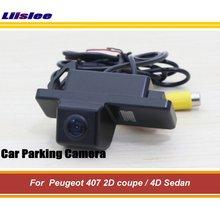 Liislee Автомобильная камера заднего вида для peugeot 407 2D coupe/4D Sedan/заднего вида камера CCD ночного видения