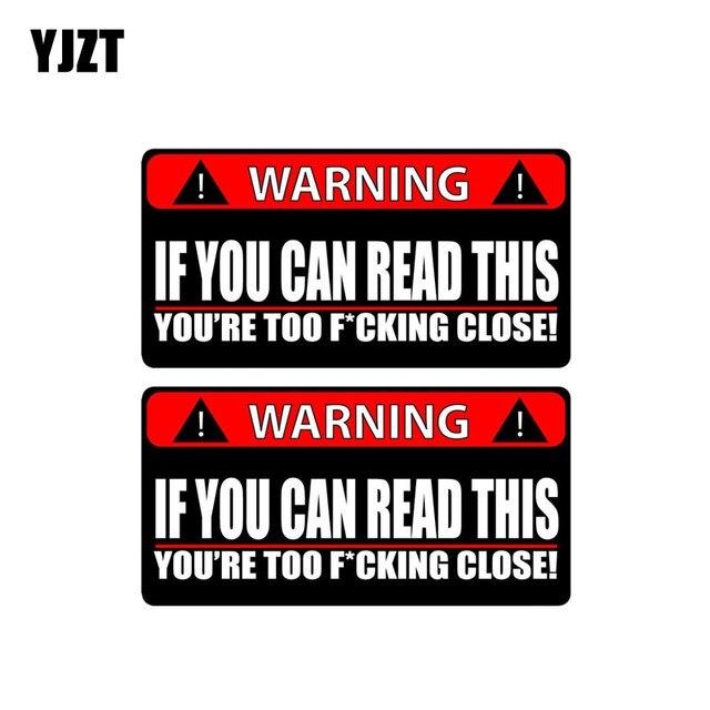 Autocollant de voiture d'avertissement YJZT 2X 14 CM * 7.1 CM si vous pouvez lire cet autocollant drôle de PVC trop proche 12-0791