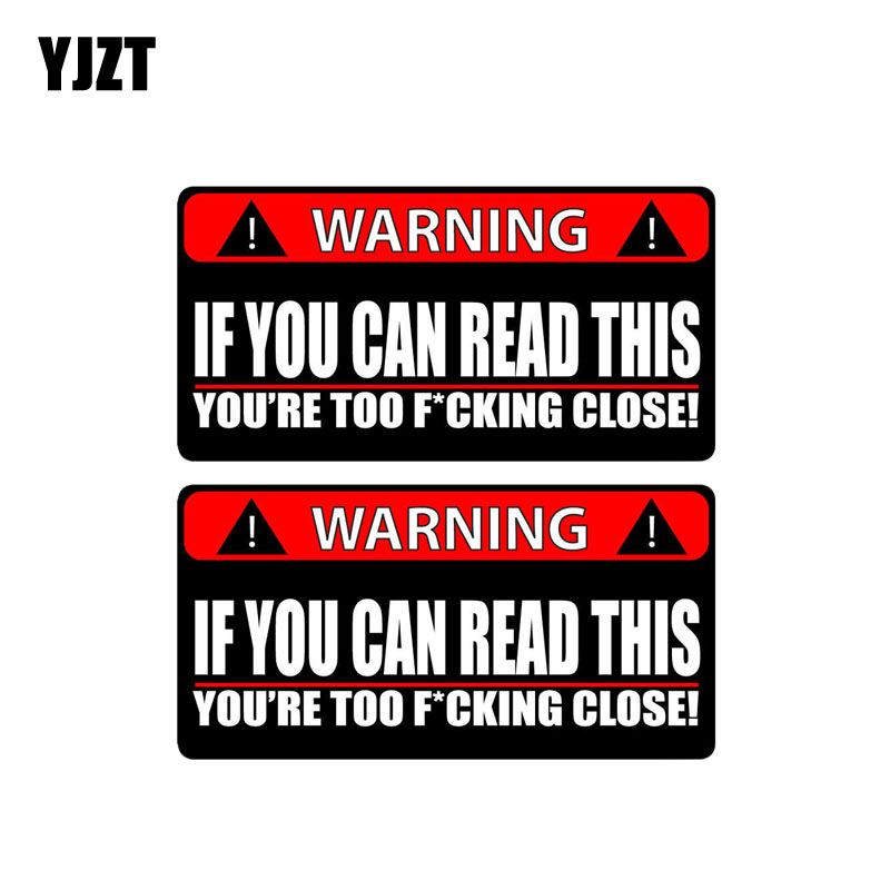 YJZT 2X 14CM*7.1CM WARNING Car Sticker IF YOU CAN READ THIS YOURE TOO CLOSE PVC Funny Decal 12-0791