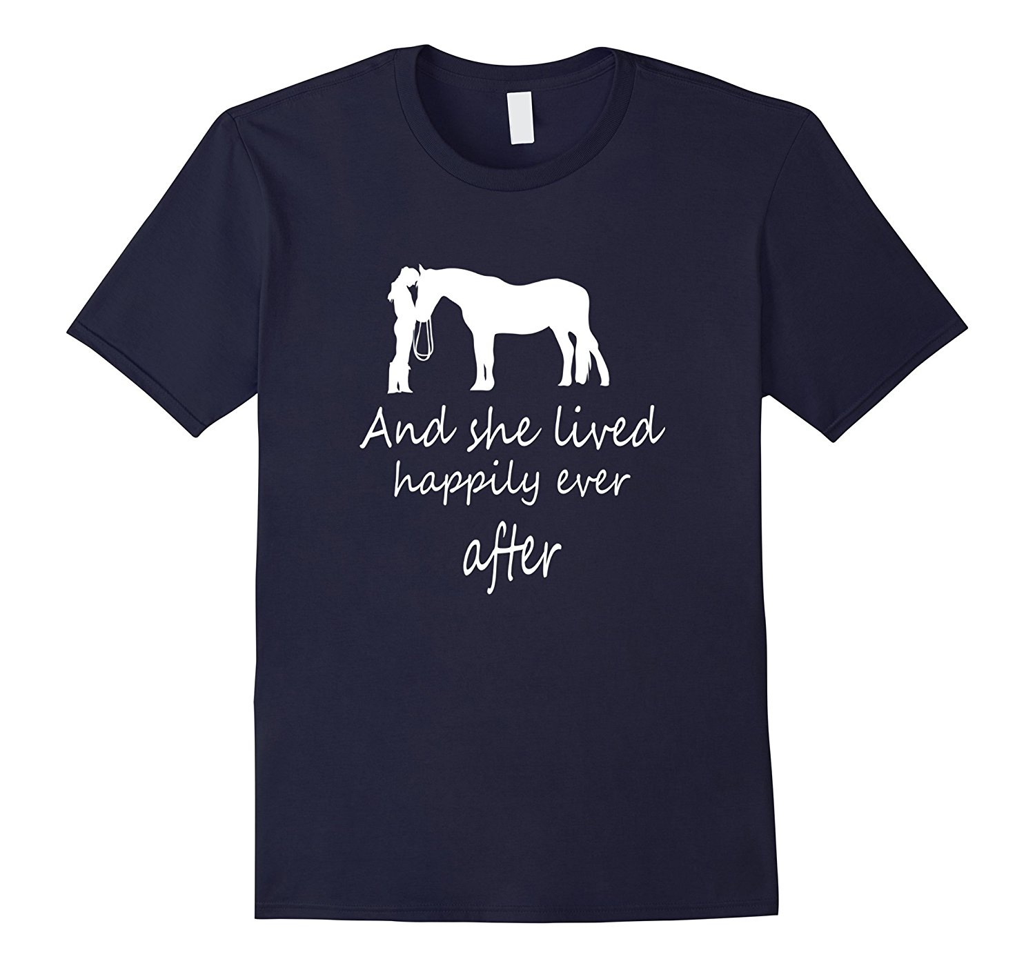 I Saw Her with Horse Tshirt and She Lived Happily Ever After Printed Summer Style Tees Male Harajuku Top Fitness Brand Clothing