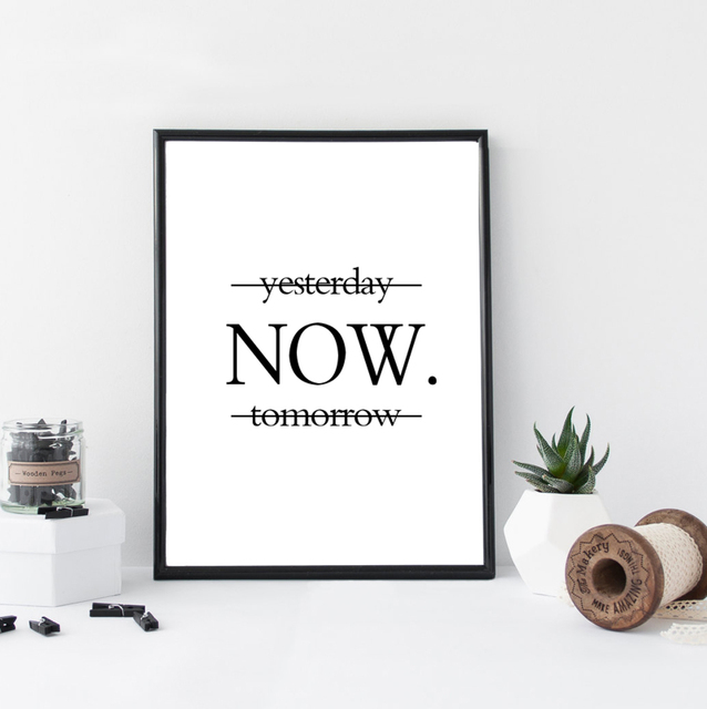 Yesterday Now Tomorrow Motivational Posters Wall Art Printing On The Wall  Minimalist Black And White Prints