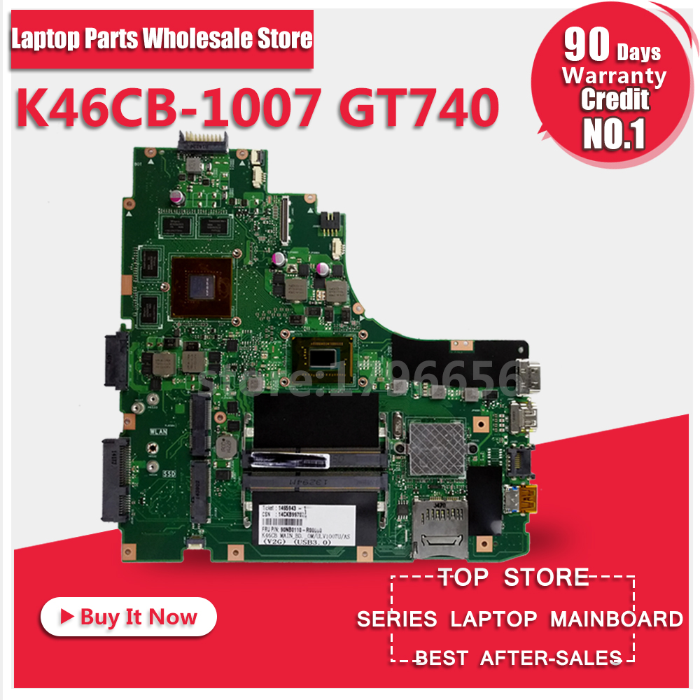 Main Board For ASUS A46C S46C E46C K46CB 1007 GT740 Laptop Motherboard System Board Card Logic Board Tested Well Free Shipping for asus x102ba 2g a4 1200 laptop motherboard system board main board mainboard card logic board tested well free shipping