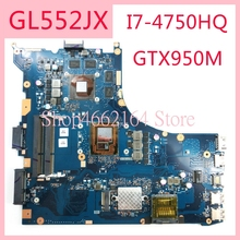 цены GL552JX I7-4750HQ CPU GTX950M motherboard REV2.0 For ASUS GL552J ZX50J ZX50JX FX-PLUS GL552 GL552JX Laptop mainboard