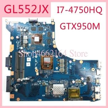 GL552JX I7-4750HQ CPU GTX950M motherboard REV2.0 For ASUS GL552J ZX50J ZX50JX FX-PLUS GL552 GL552JX Laptop mainboard цена 2017