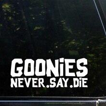 "Goonies Never Say Die(8"" x 3"") Die Cut Vinyl Decal / Bumper Sticker for Windows, Laptops, notebook, Etc 20x7.5cm"