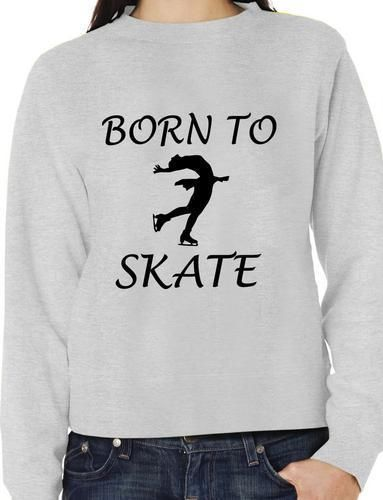 Born To Skate Ice Skating Sweatshirt Jumper Unisex Birthday Gift More Size And Colors E236
