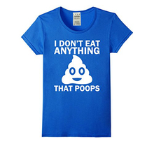 """""""I Don't Eat Anything That Poops"""" men's t-shirt"""