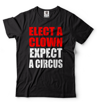 Elect a Clown Expect A Circus Political Resist T shirt Nasty Women shirtMale Hip Hop funny2019 New Fashion Brand Men tees